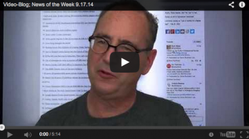 Video-Blog News of the Week; September 17, 2014