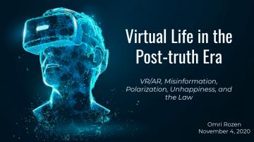 """Virtual Life in the Post-truth Era"" – Presentation Wednesday November 4th"