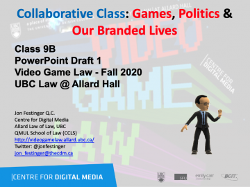 "Class 9B – 11/25/20; Asynchronous Class ""Games, Politics & Our Branded Lives"" – The Slides (V.1)"